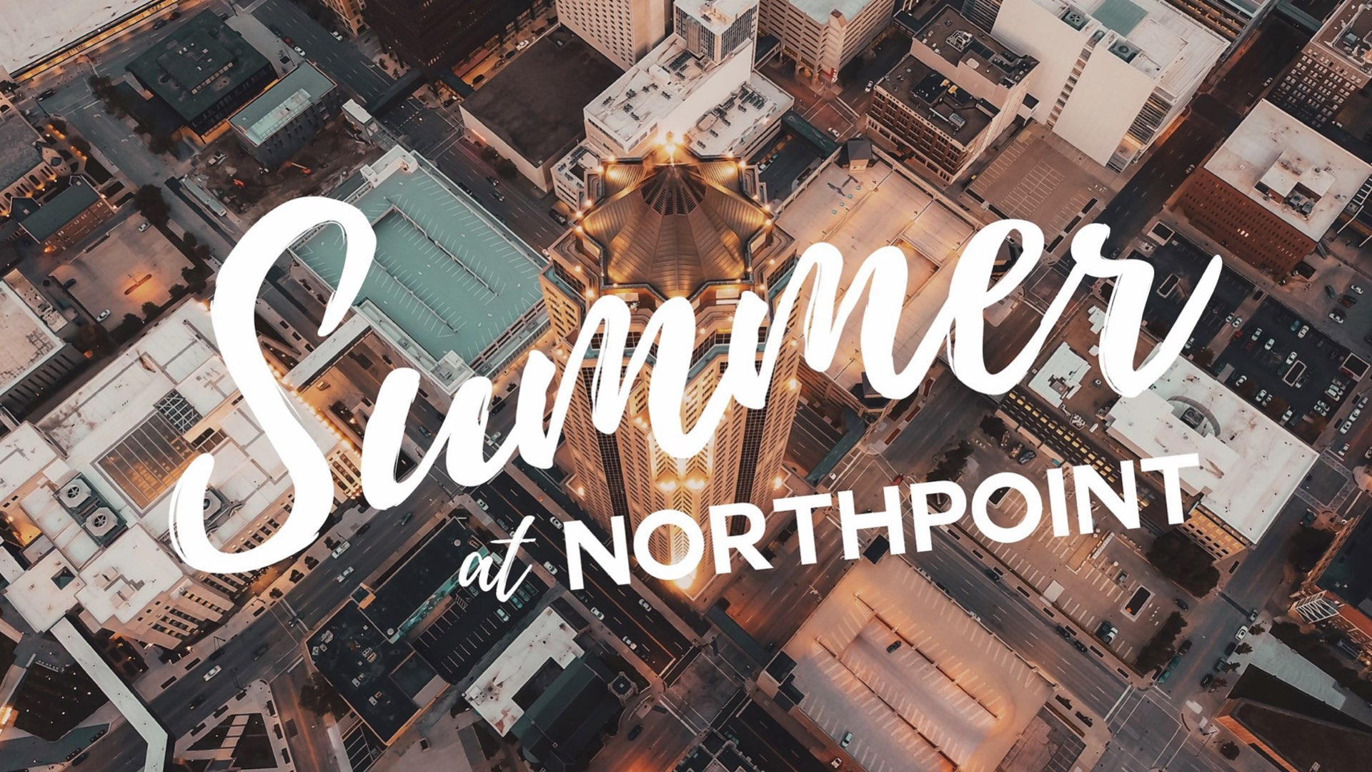 Summer at NorthPoint